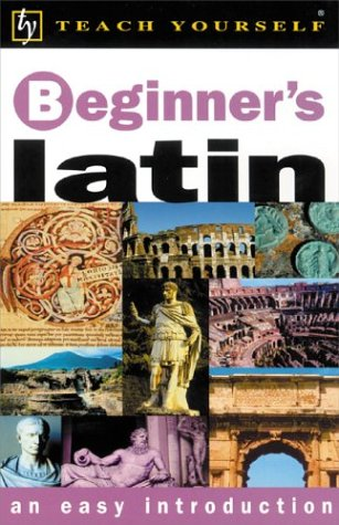 Teach Yourself Beginner's Latin  2nd 2001 9780658021596 Front Cover