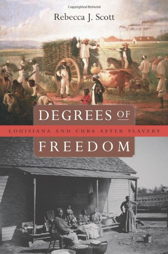 Degrees of Freedom Louisiana and Cuba after Slavery  2005 edition cover