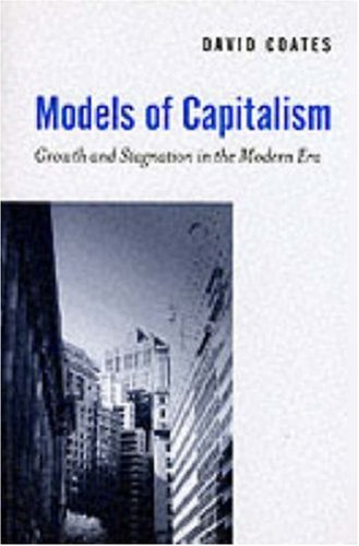 Models of Capitalism Growth and Stagnation in the Modern Era  2000 edition cover