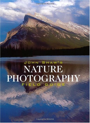 John Shaw's Nature Photography Field Guide  2nd 2000 (Revised) edition cover