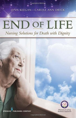End of Life Nursing Solutions for Death with Dignity  2011 edition cover
