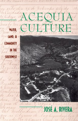 Acequia Culture Water, Land, and Community in the Southwest  1998 edition cover