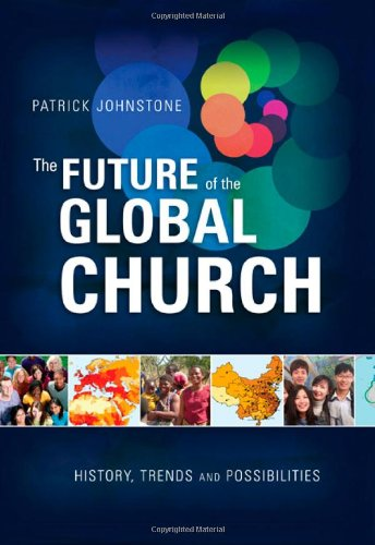 Future of the Global Church History, Trends and Possiblities N/A edition cover