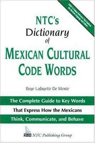 NTC's Dictionary of Mexican Cultural Code Words The Complete Guide to Key Words That Express How the Mexicans Think, Communicate, and Behave  1996 edition cover