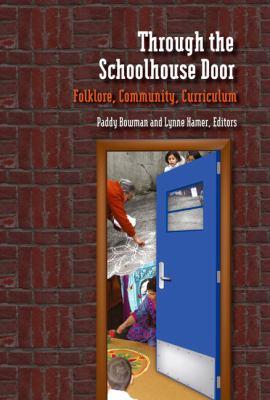 Through the Schoolhouse Door Folklore, Community, Currriculum  2011 edition cover