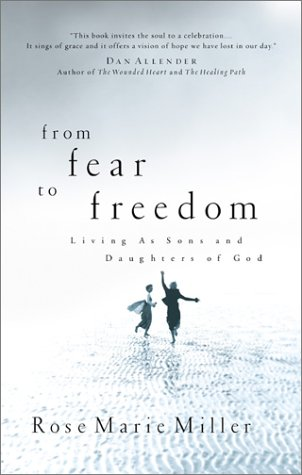 From Fear to Freedom Living As Sons and Daughters of God N/A 9780877882596 Front Cover