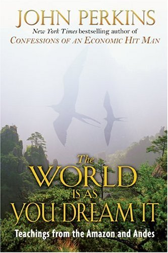 World Is as You Dream It Teachings from the Amazon and Andes N/A edition cover