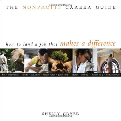Nonprofit Career Guide How to Land a Job That Makes a Difference  2008 edition cover