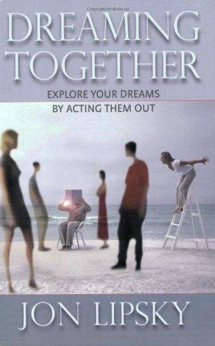 Dreaming Together Explore Your Dreams by Acting Them Out  1992 edition cover