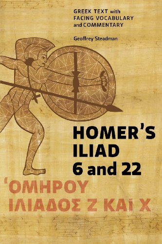 Homer's Iliad 6 And 22 Greek Text with Facing Vocabulary and Commentary  2013 edition cover