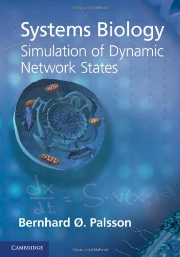 Systems Biology: Simulation of Dynamic Network States   2011 edition cover