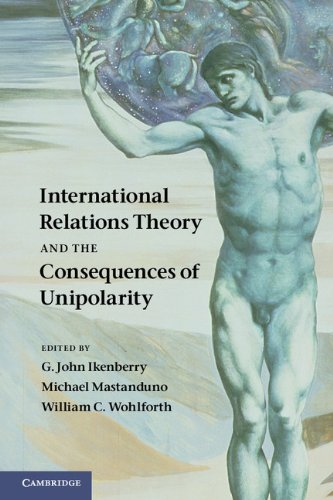International Relations Theory and the Consequences of Unipolarity   2011 9781107634596 Front Cover