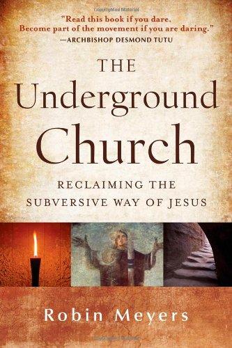 Underground Church Reclaiming the Subversive Way of Jesus  2012 edition cover