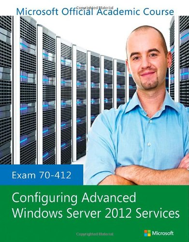 Exam 70-412 Configuring Advanced Windows Server 2012 Services   2013 edition cover