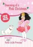 Dreaming of a Pink Christmas A Lesson about the Real Treasure at Christmas  2013 9781400322596 Front Cover