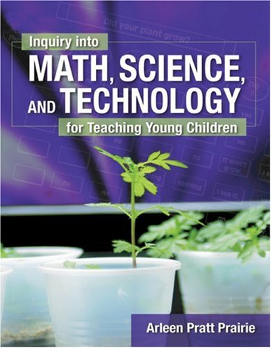 Inquiry into Math, Science and Technology for Teaching Young Children   2005 9781401833596 Front Cover