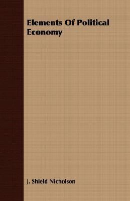 Elements of Political Economy  N/A 9781406700596 Front Cover