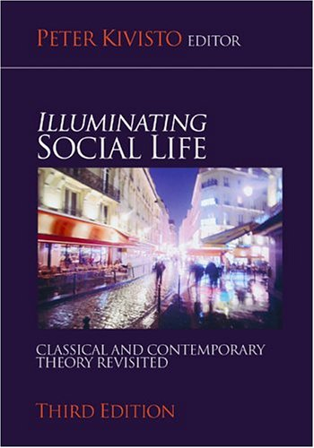 Illuminating Social Life Classical and Contemporary Theory Revisited 3rd 2005 (Revised) 9781412905596 Front Cover