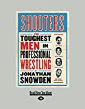 Shooters: The Toughest Men in Professional Wrestling  0 edition cover