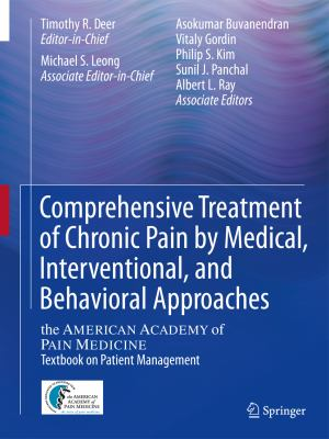 Comprehensive Treatment of Chronic Pain by Medical, Interventional, and Integrative Approaches The American Academy of Pain Medicine Textbook on Patient Management  2013 edition cover