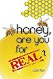 Honey, Are You for Real?  N/A 9781484058596 Front Cover