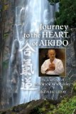 Journey to the Heart of Aikido The Teachings of Motomichi Anno Sensei  2013 edition cover