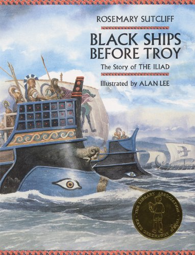 Black Ships Before Troy The Story of the Iliad N/A 9781845073596 Front Cover