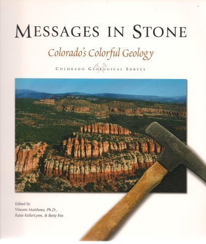 Messages in Stone : Colorado's Colorful Geology 1st 2003 edition cover