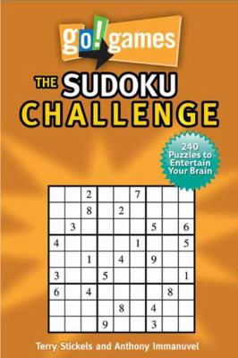 Go!Games the Sudoku Challenge 240 Entertain Your Brain Puzzles N/A 9781936140596 Front Cover
