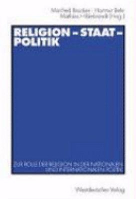 Religion - Staat - Politik: Zur Rolle der Religion in der Nationalen und Internationalen Politik  2003 edition cover