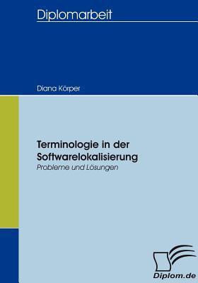 Terminologie in der Softwarelokalisierung   2007 9783836653596 Front Cover