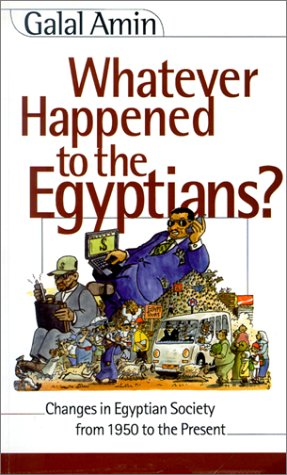 Whatever Happened to the Egyptians? Changes in Egyptian Society from 1950 to the Present  2000 edition cover