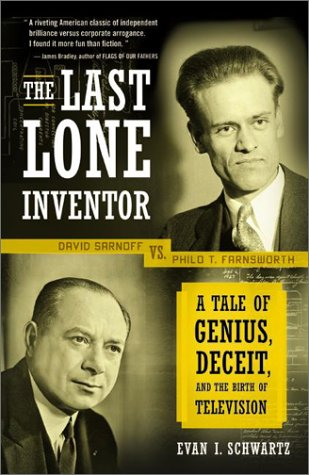 Last Lone Inventor A Tale of Genius, Deceit, and the Birth of Television N/A edition cover
