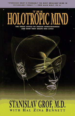 Holotropic Mind The Three Levels of Human Consciousness and How They Shape Our Lives Reprint  edition cover