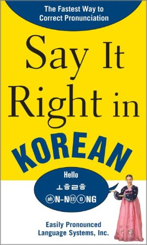 Say It Right in Korean TheFastest Way to Correct Pronunication  2008 9780071544597 Front Cover