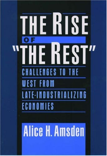 Rise of the Rest Challenges to the West from Late-Industrializing Economies  2001 edition cover
