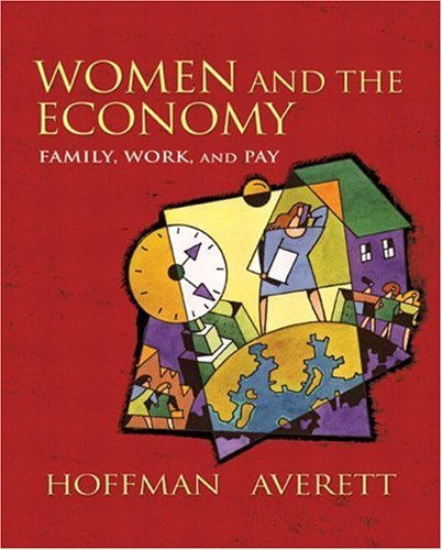 Women and the Economy Family, Work, and Pay  2005 9780201745597 Front Cover