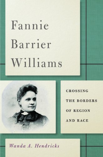 Fannie Barrier Williams: Crossing the Borders of Region and Race  2013 9780252079597 Front Cover