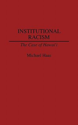 Institutional Racism The Case of Hawaii  1992 9780275935597 Front Cover
