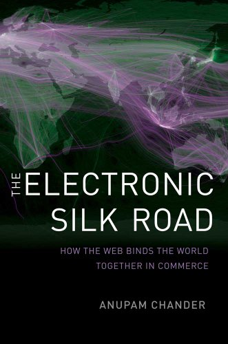 Electronic Silk Road How the Web Binds the World Together in Commerce  2013 edition cover