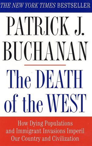 Death of the West How Dying Populations and Immigrant Invasions Imperil Our Country and Civilization  2002 (Revised) edition cover