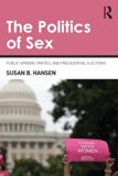 Politics of Sex Public Opinion, Parties, and Presidential Elections  2014 edition cover