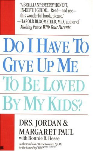 Do I Have to Give up Me to Be Loved by My Kids?  N/A 9780425150597 Front Cover