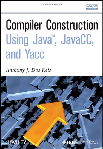 Compiler Construction Using Java, JavaCC, and Yacc   2012 edition cover