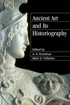 Ancient Art and Its Historiography   2011 9780521292597 Front Cover