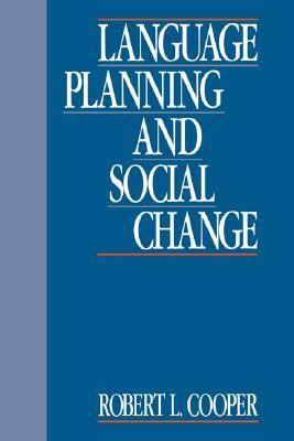 Language Planning and Social Change   1989 9780521333597 Front Cover