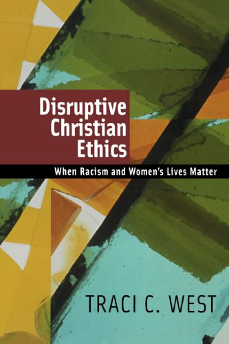 Disruptive Christian Ethics When Racism and Women's Lives Matter  2006 edition cover