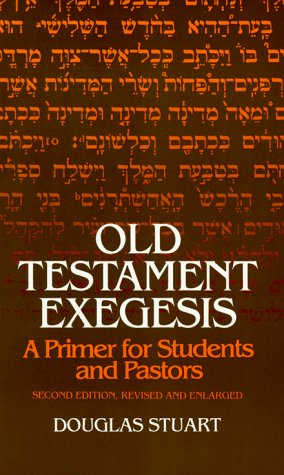 Old Testament Exegesis A Primer for Students and Pastors 2nd 9780664245597 Front Cover