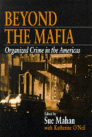 Beyond the Mafia Organized Crime in the Americas  1998 9780761913597 Front Cover