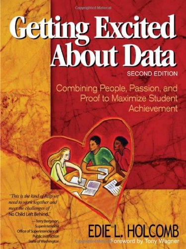 Getting Excited about Data Combining People, Passion, and Proof to Maximize Student Achievement 2nd 2004 (Revised) edition cover